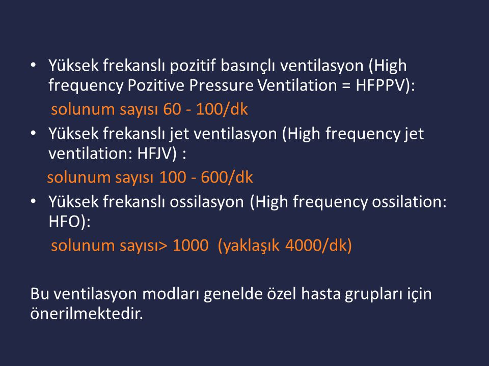 Yüksek frekanslı pozitif basınçlı ventilasyon (High frequency Pozitive Pressure Ventilation = HFPPV):