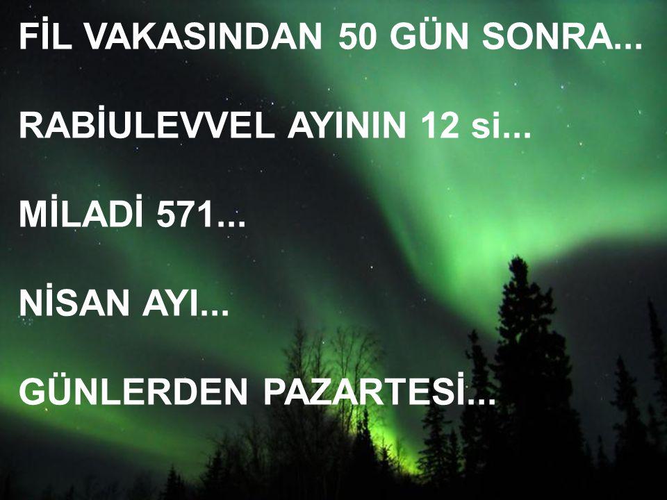 FİL VAKASINDAN 50 GÜN SONRA...