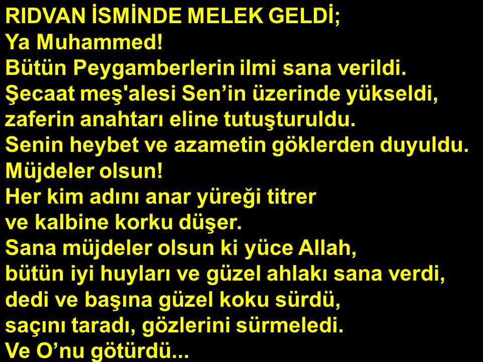 RIDVAN İSMİNDE MELEK GELDİ; Ya Muhammed!