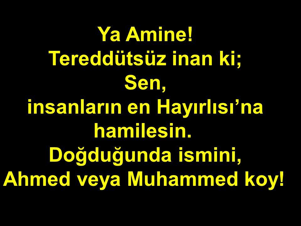 insanların en Hayırlısı'na Ahmed veya Muhammed koy!