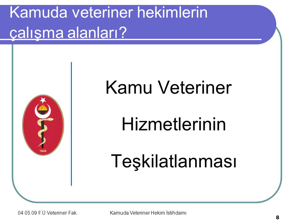 Kamuda veteriner hekimlerin çalışma alanları