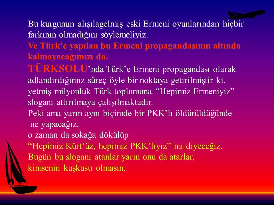 TÜRKSOLU'nda Türk'e Ermeni propagandası olarak