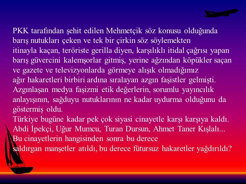 PKK tarafından şehit edilen Mehmetçik söz konusu olduğunda