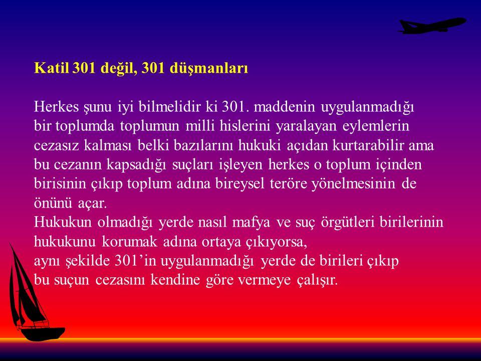 Katil 301 değil, 301 düşmanları