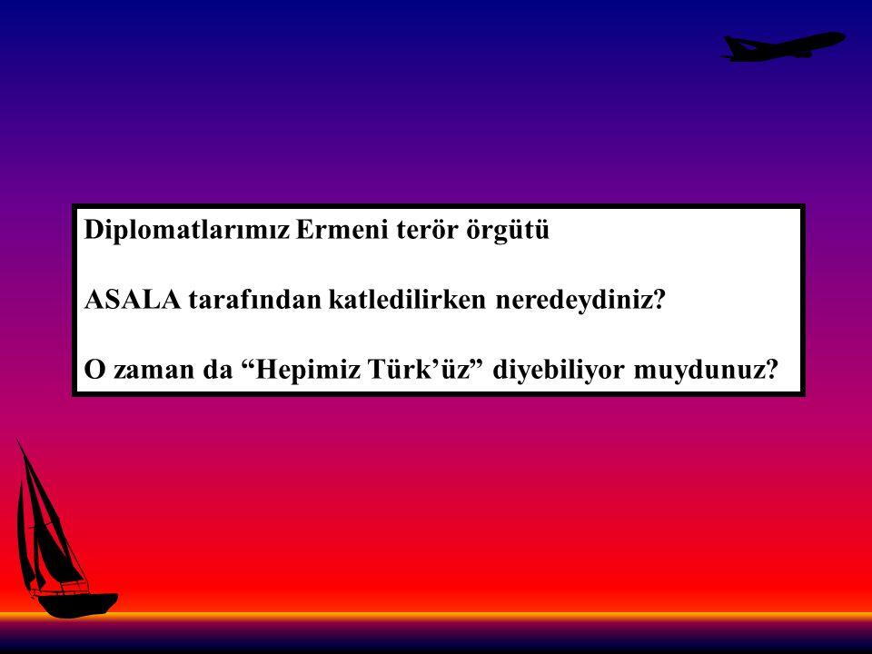 Diplomatlarımız Ermeni terör örgütü