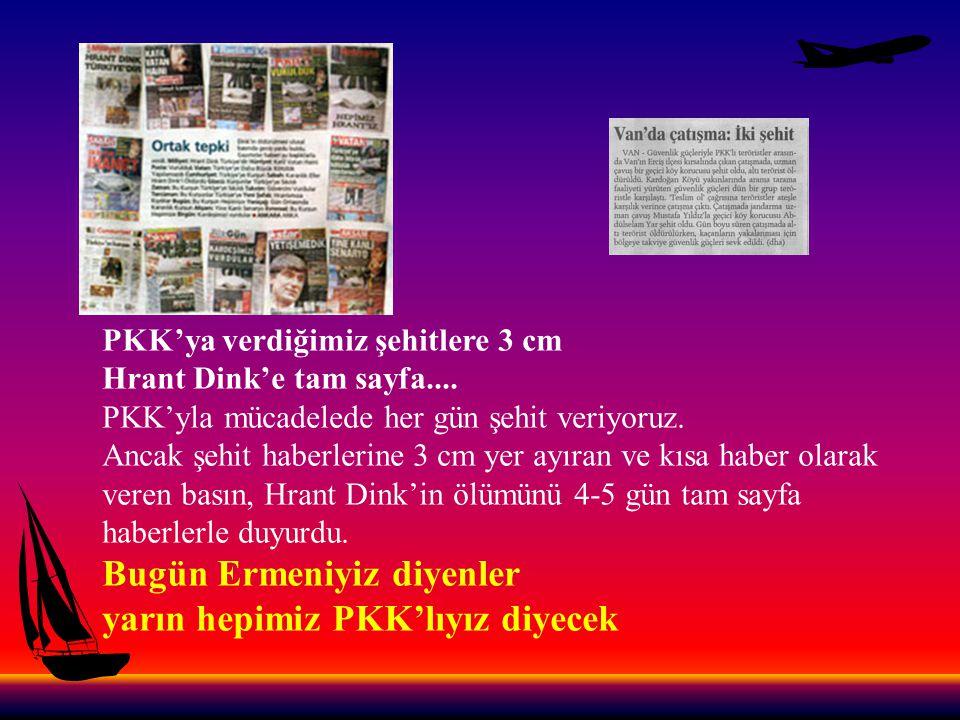 Bugün Ermeniyiz diyenler yarın hepimiz PKK'lıyız diyecek