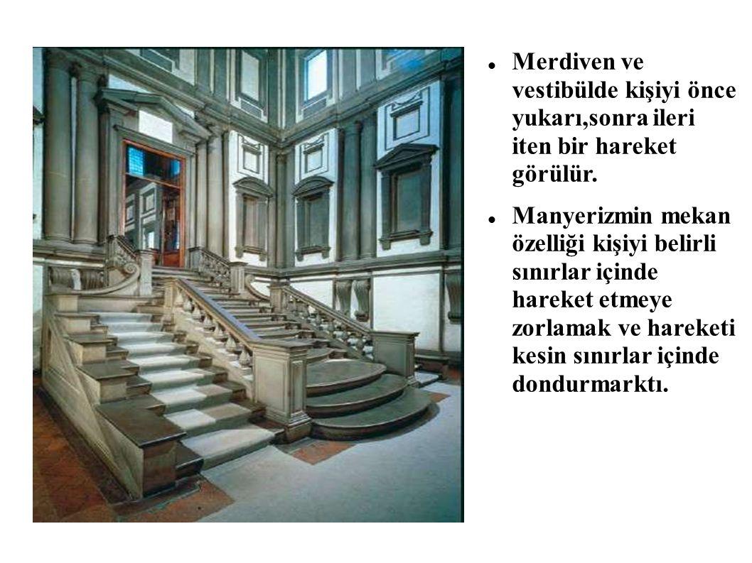 Merdiven ve vestibülde kişiyi önce yukarı,sonra ileri iten bir hareket görülür.
