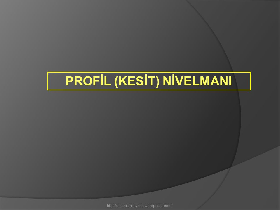 PROFİL (KESİT) NİVELMANI