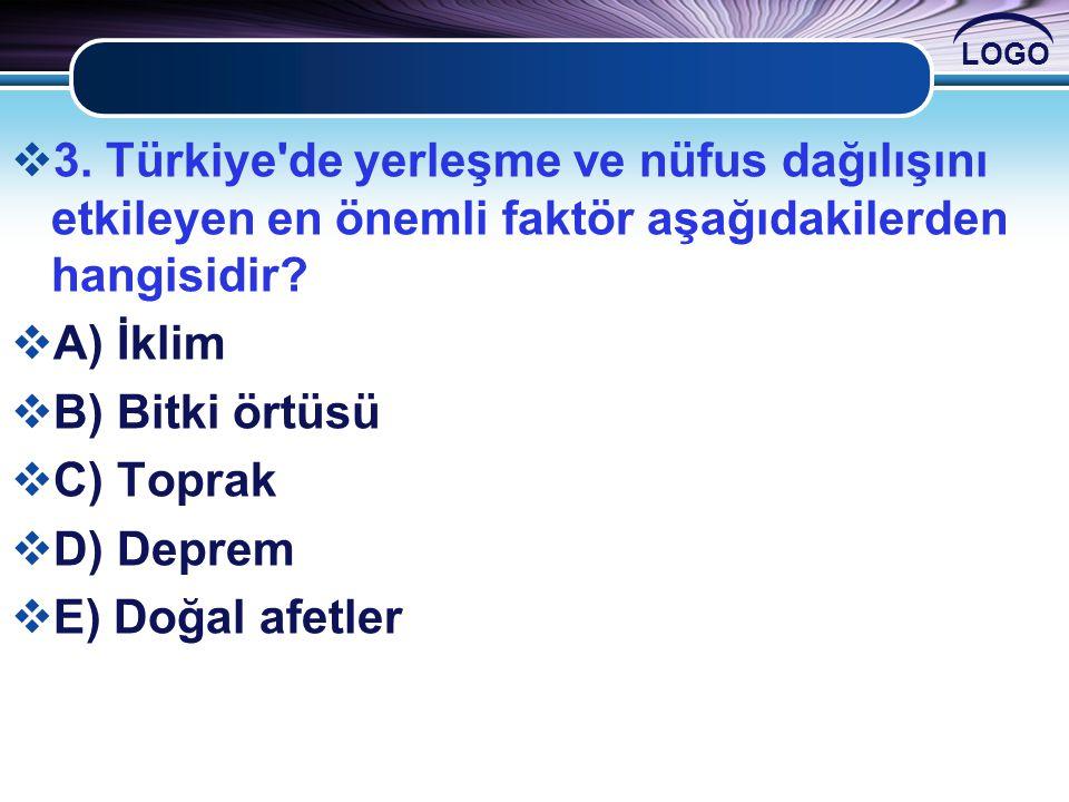 3. Türkiye de yerleşme ve nüfus dağılışını etkileyen en önemli faktör aşağıdakilerden hangisidir