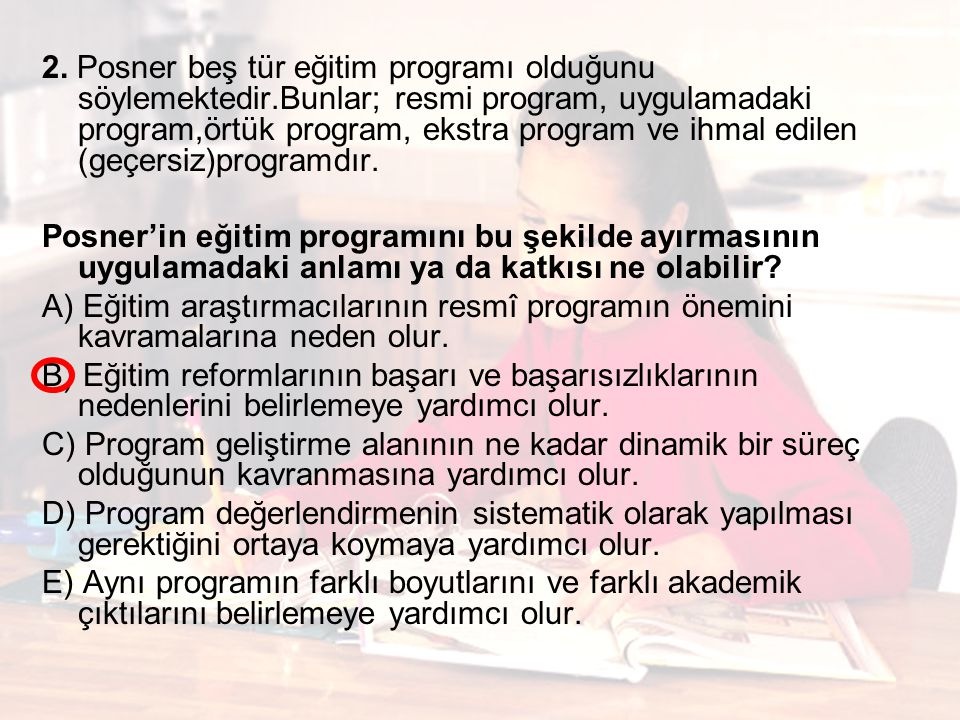 2. Posner beş tür eğitim programı olduğunu söylemektedir
