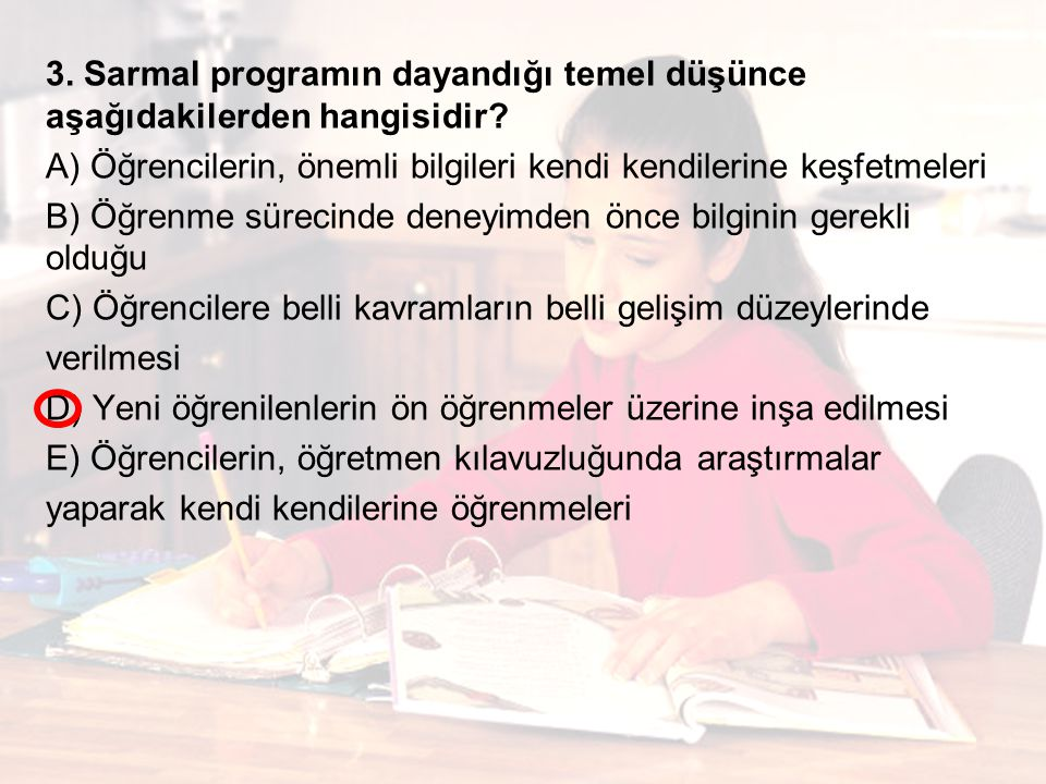3. Sarmal programın dayandığı temel düşünce aşağıdakilerden hangisidir