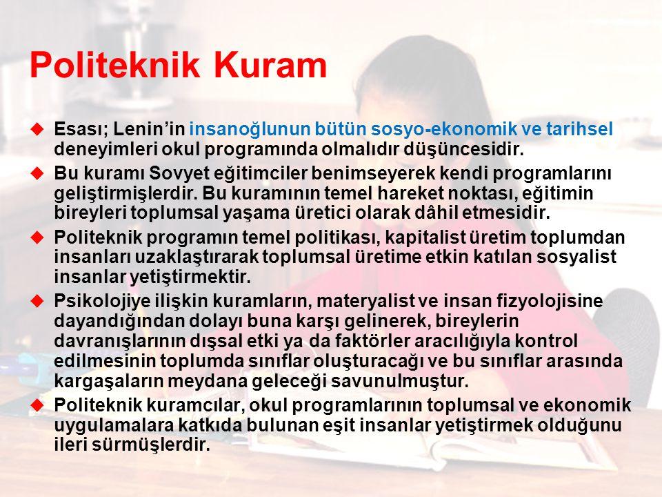 Politeknik Kuram Esası; Lenin'in insanoğlunun bütün sosyo-ekonomik ve tarihsel deneyimleri okul programında olmalıdır düşüncesidir.