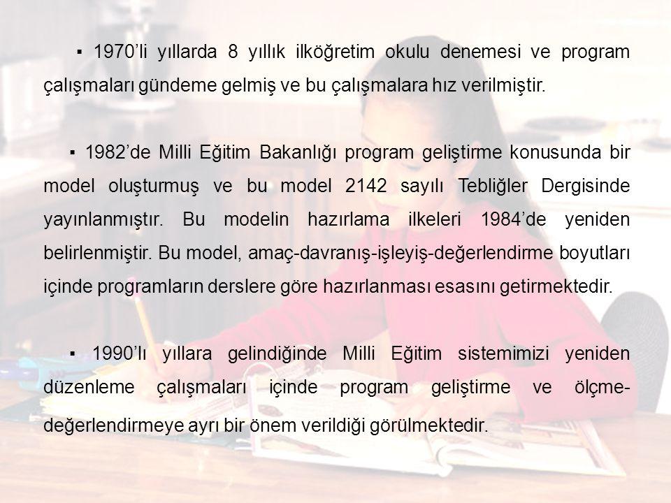 ▪ 1970'li yıllarda 8 yıllık ilköğretim okulu denemesi ve program çalışmaları gündeme gelmiş ve bu çalışmalara hız verilmiştir.