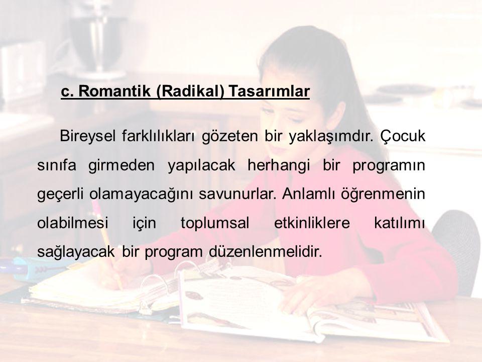 c. Romantik (Radikal) Tasarımlar