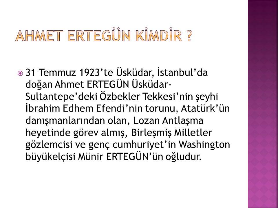 Ahmet Ertegün kİMDİR