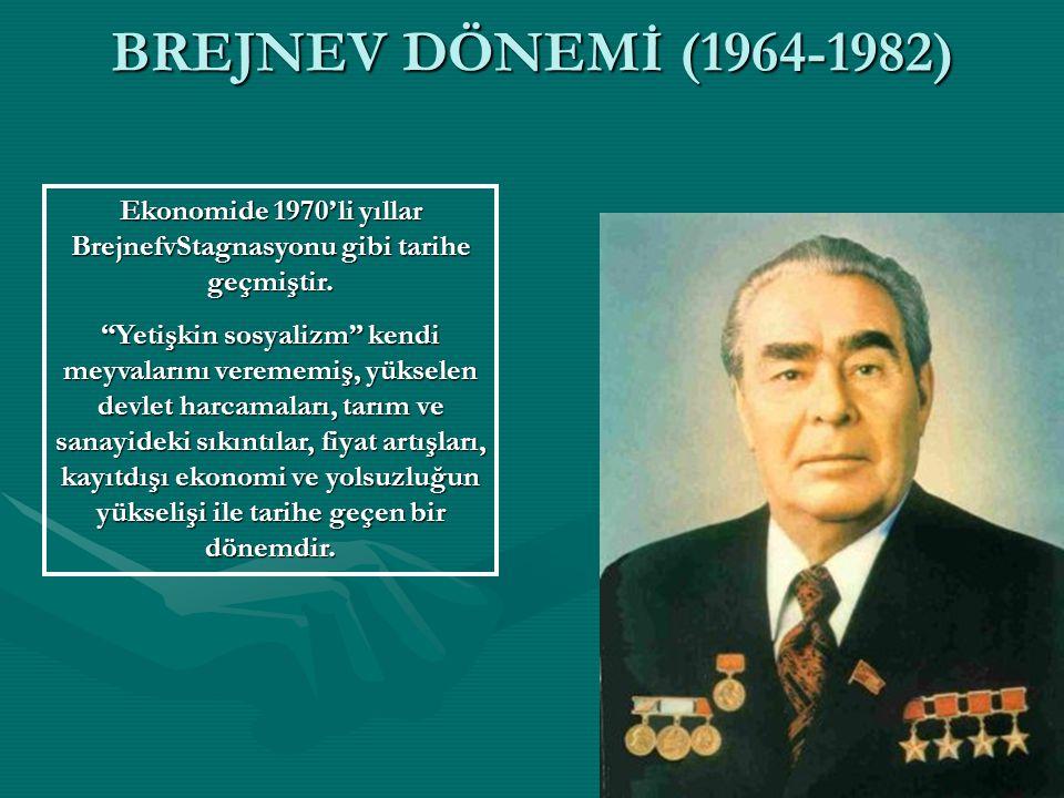 Ekonomide 1970'li yıllar BrejnefvStagnasyonu gibi tarihe geçmiştir.