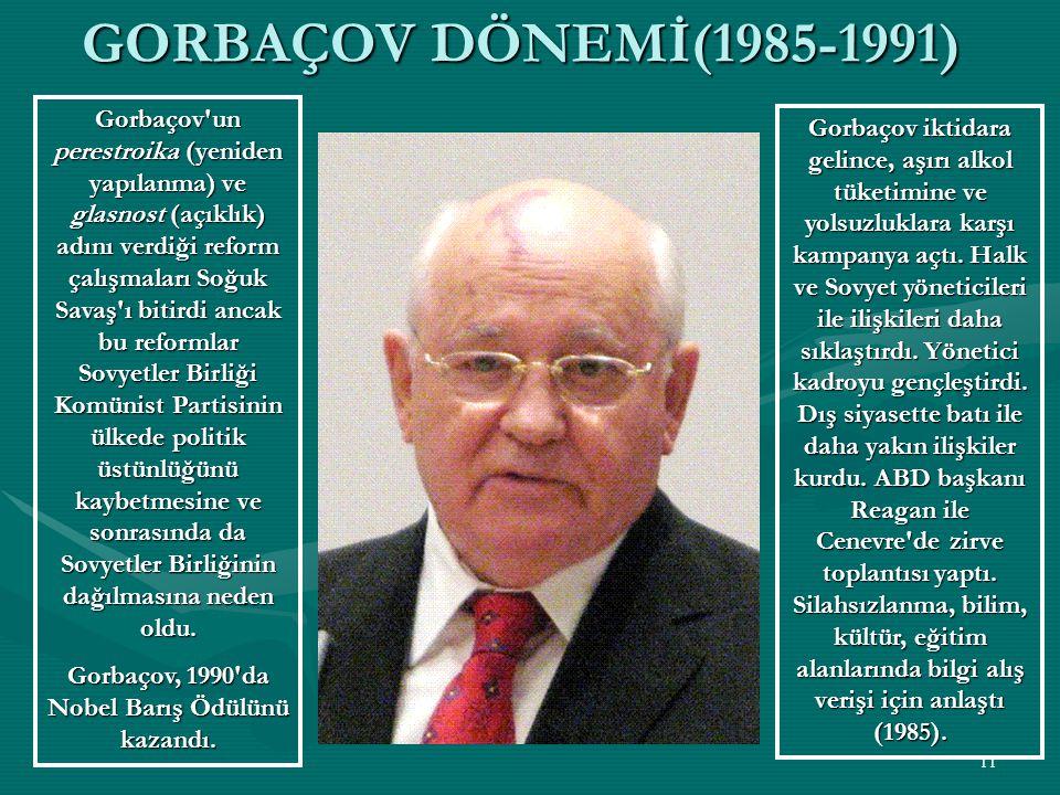 Gorbaçov, 1990 da Nobel Barış Ödülünü kazandı.