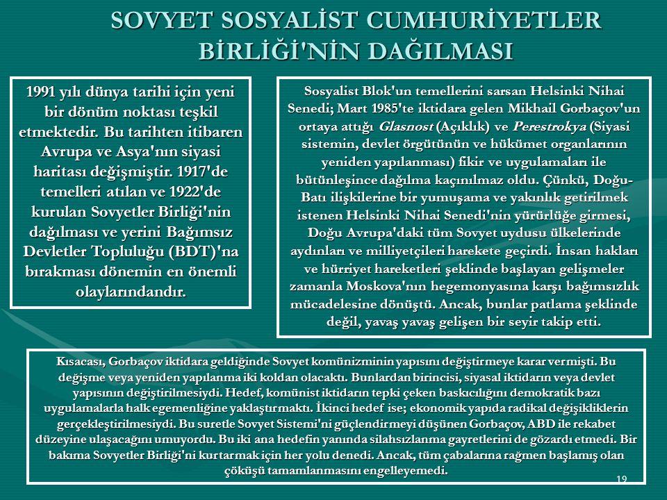 SOVYET SOSYALİST CUMHURİYETLER BİRLİĞİ NİN DAĞILMASI
