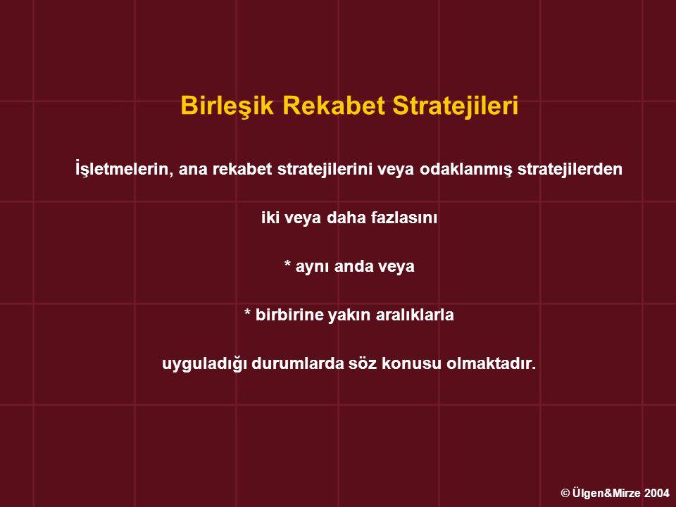 Birleşik Rekabet Stratejileri İşletmelerin, ana rekabet stratejilerini veya odaklanmış stratejilerden iki veya daha fazlasını * aynı anda veya * birbirine yakın aralıklarla uyguladığı durumlarda söz konusu olmaktadır.