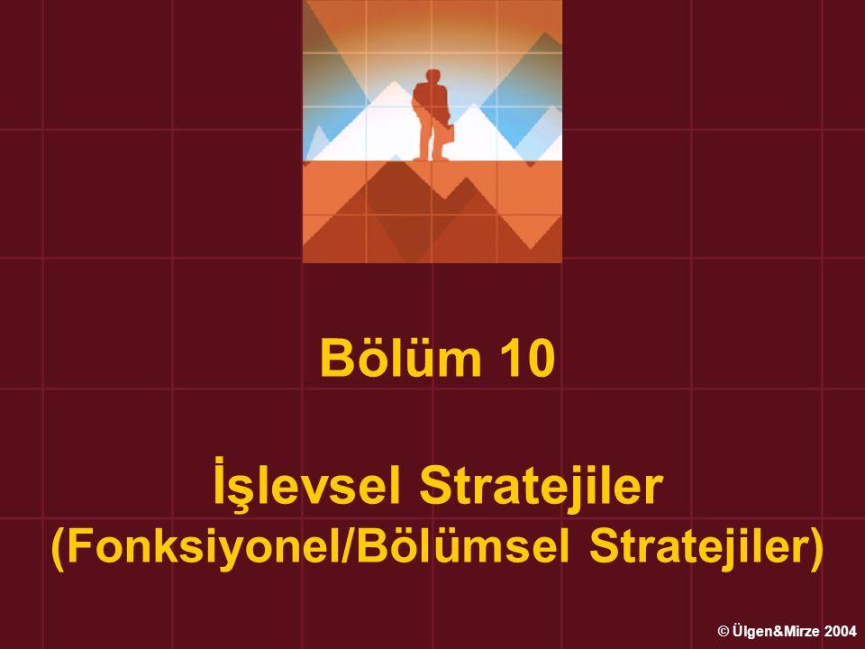Bölüm 10 İşlevsel Stratejiler (Fonksiyonel/Bölümsel Stratejiler)