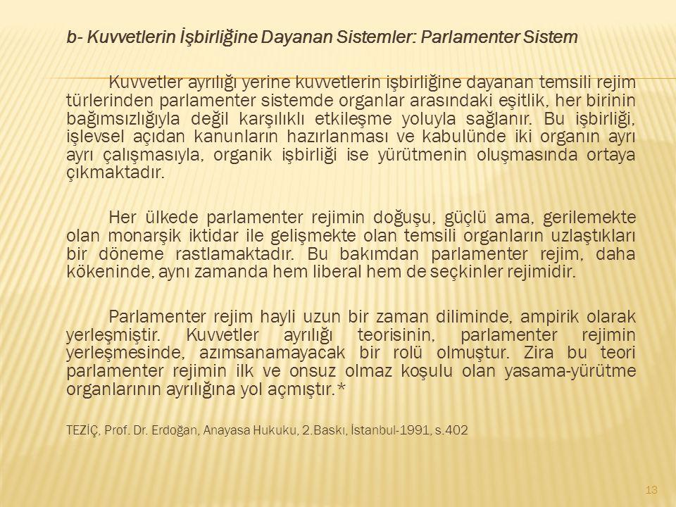 b- Kuvvetlerin İşbirliğine Dayanan Sistemler: Parlamenter Sistem
