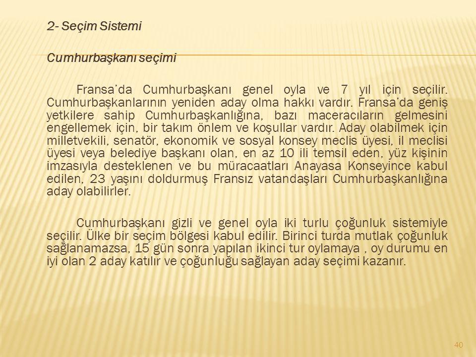 2- Seçim Sistemi Cumhurbaşkanı seçimi.
