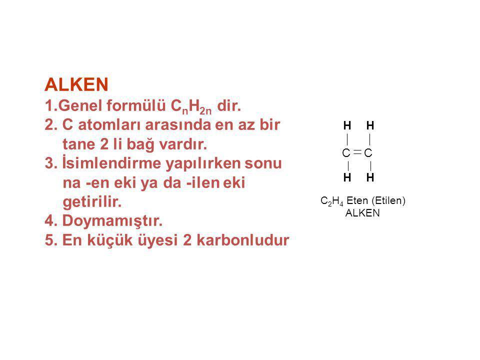 ALKEN 1.Genel formülü CnH2n dir.