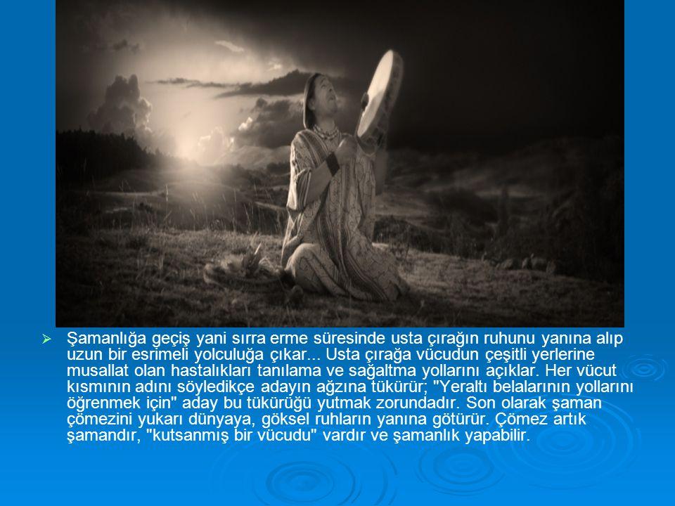 Şamanlığa geçiş yani sırra erme süresinde usta çırağın ruhunu yanına alıp uzun bir esrimeli yolculuğa çıkar...