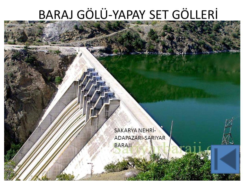 BARAJ GÖLÜ-YAPAY SET GÖLLERİ