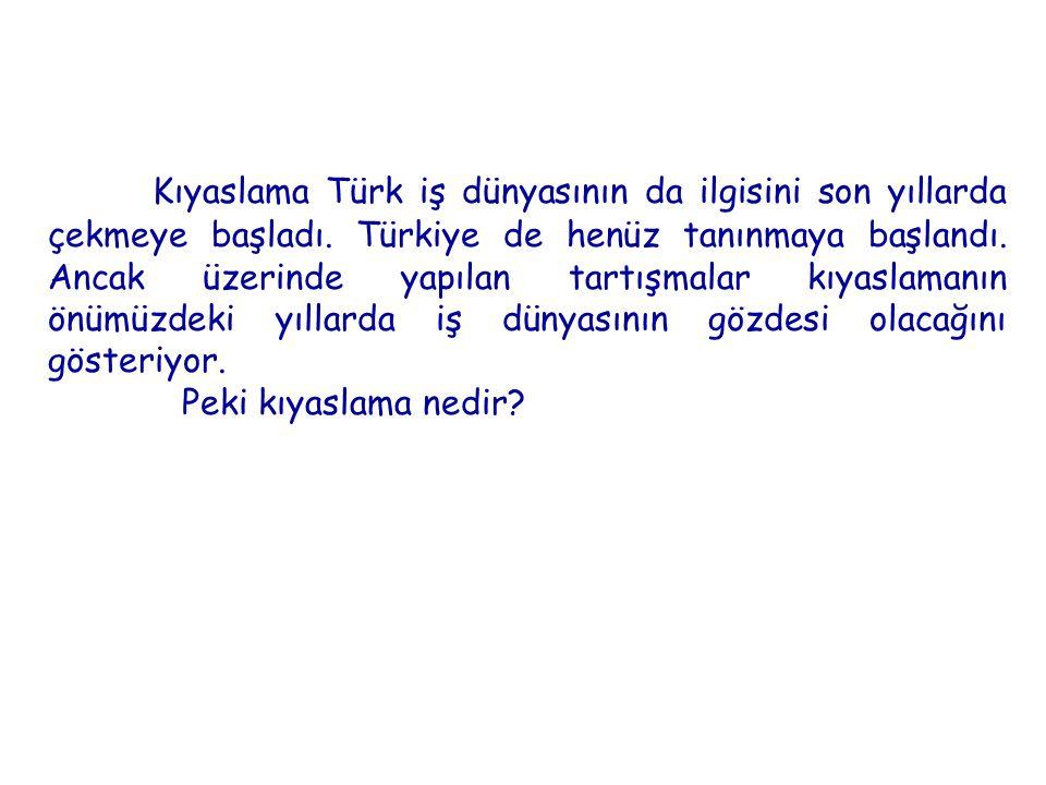 Kıyaslama Türk iş dünyasının da ilgisini son yıllarda çekmeye başladı