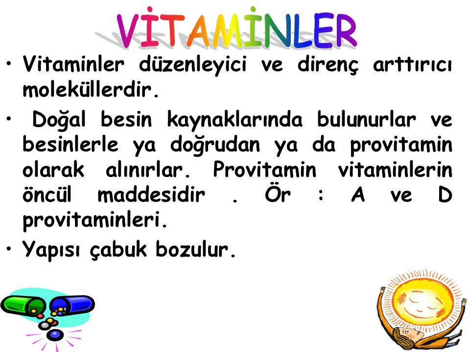 VİTAMİNLER Vitaminler düzenleyici ve direnç arttırıcı moleküllerdir.