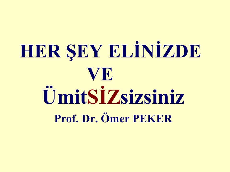 ÜmitSİZsizsiniz Prof. Dr. Ömer PEKER