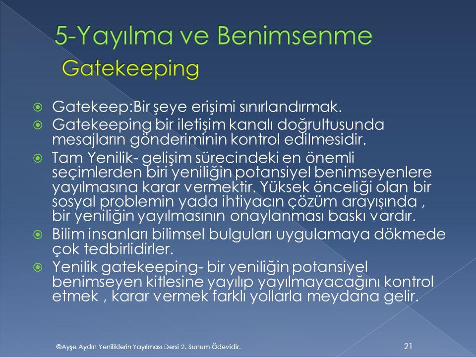 5-Yayılma ve Benimsenme Gatekeeping