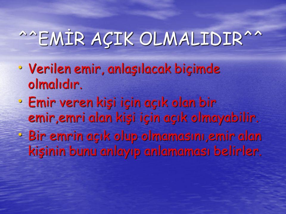 ^^EMİR AÇIK OLMALIDIR^^