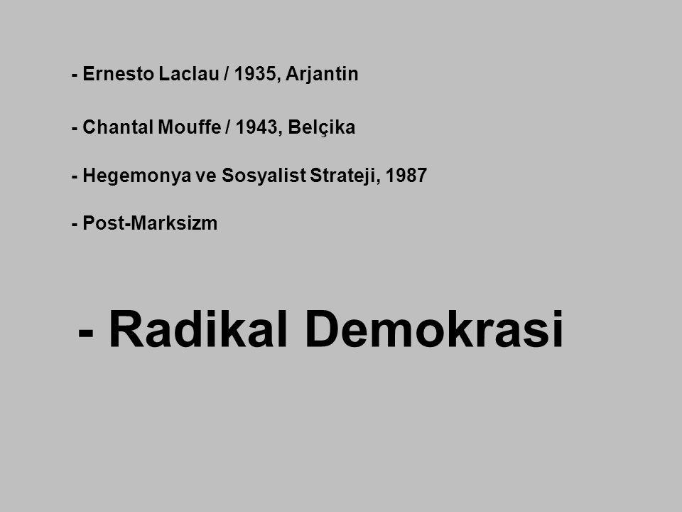- Radikal Demokrasi - Ernesto Laclau / 1935, Arjantin