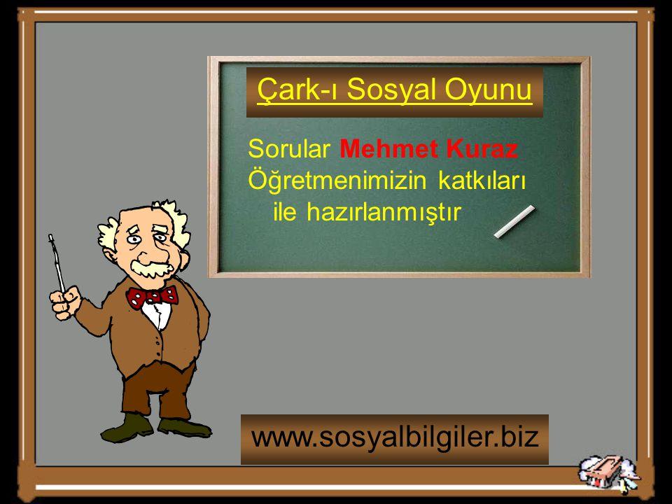 Çark-ı Sosyal Oyunu www.sosyalbilgiler.biz Sorular Mehmet Kuraz