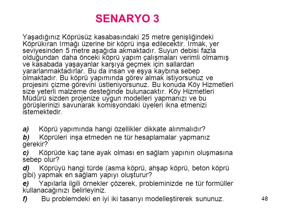 SENARYO 3 a) Köprü yapımında hangi özellikler dikkate alınmalıdır