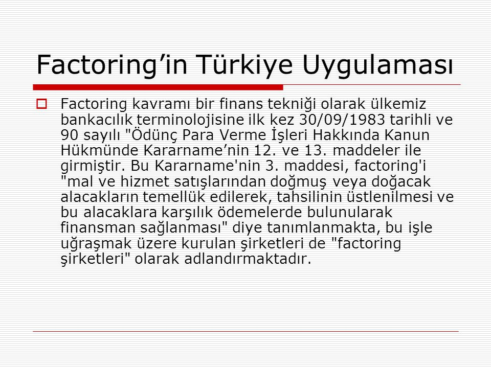 Factoring'in Türkiye Uygulaması