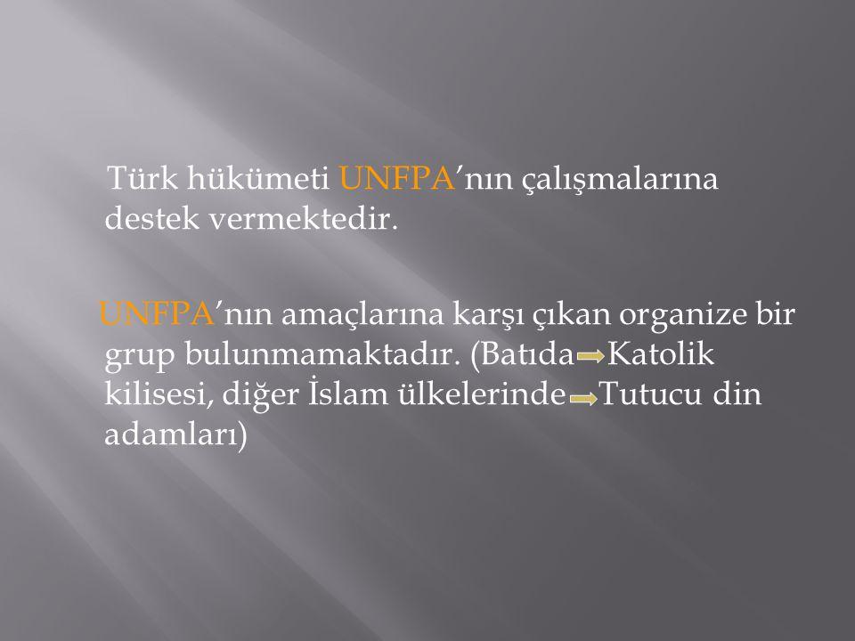 Türk hükümeti UNFPA'nın çalışmalarına destek vermektedir.