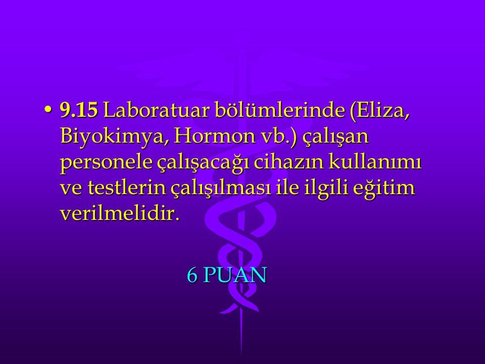 9. 15 Laboratuar bölümlerinde (Eliza, Biyokimya, Hormon vb