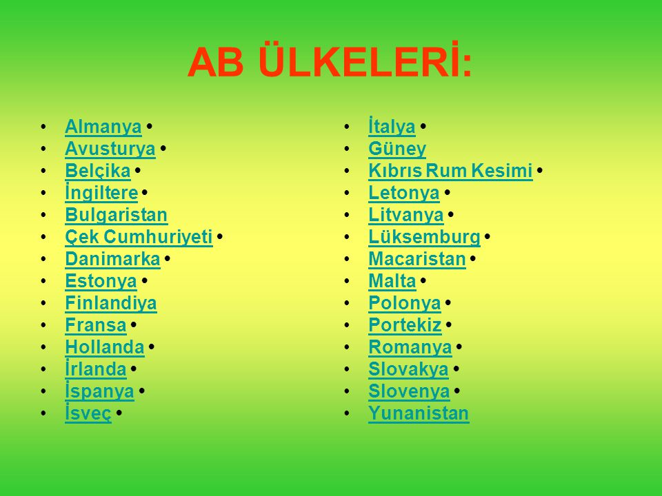 AB ÜLKELERİ: Almanya • Avusturya • Belçika • İngiltere • Bulgaristan