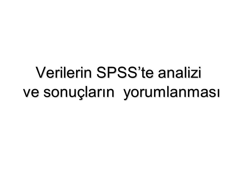 Verilerin SPSS'te analizi ve sonuçların yorumlanması