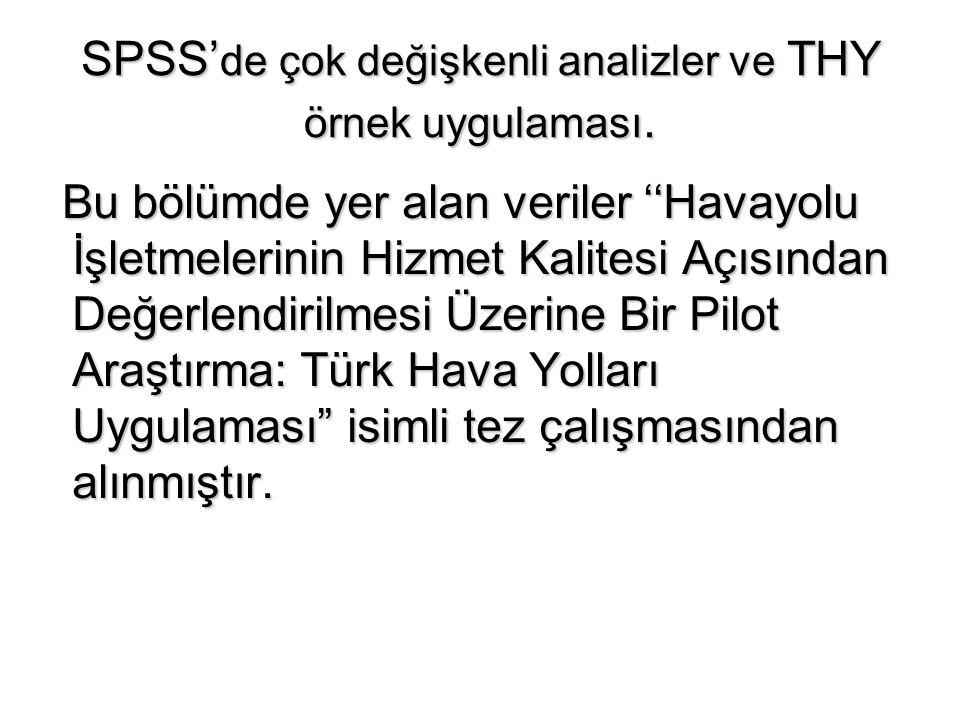 SPSS'de çok değişkenli analizler ve THY örnek uygulaması.