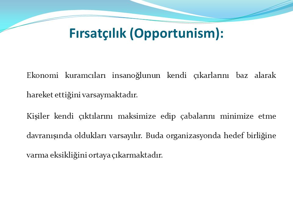Fırsatçılık (Opportunism):