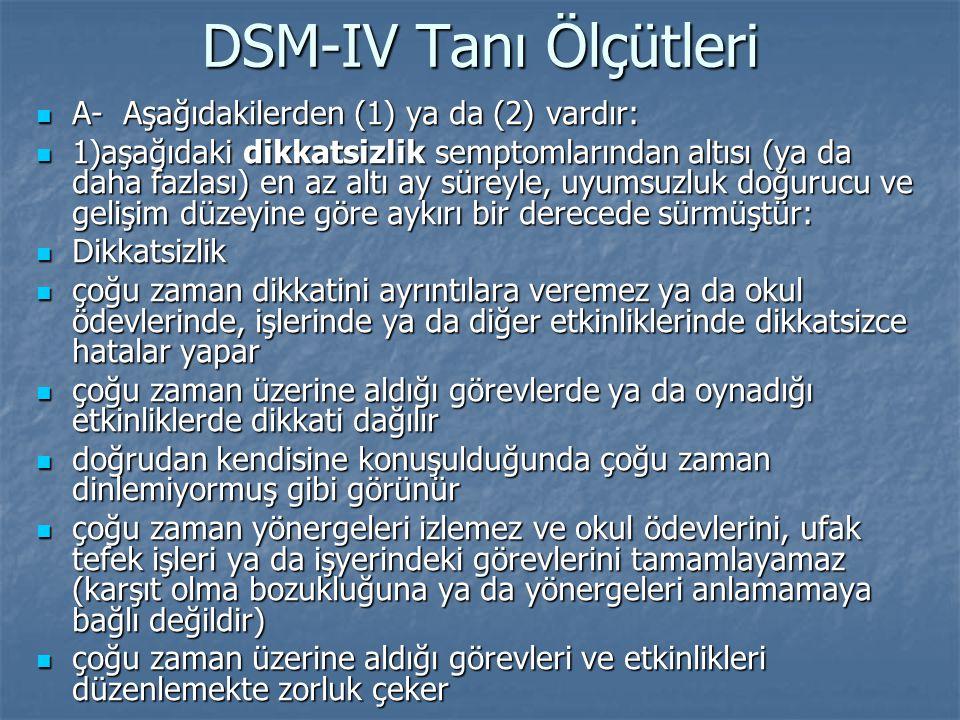 DSM-IV Tanı Ölçütleri A- Aşağıdakilerden (1) ya da (2) vardır: