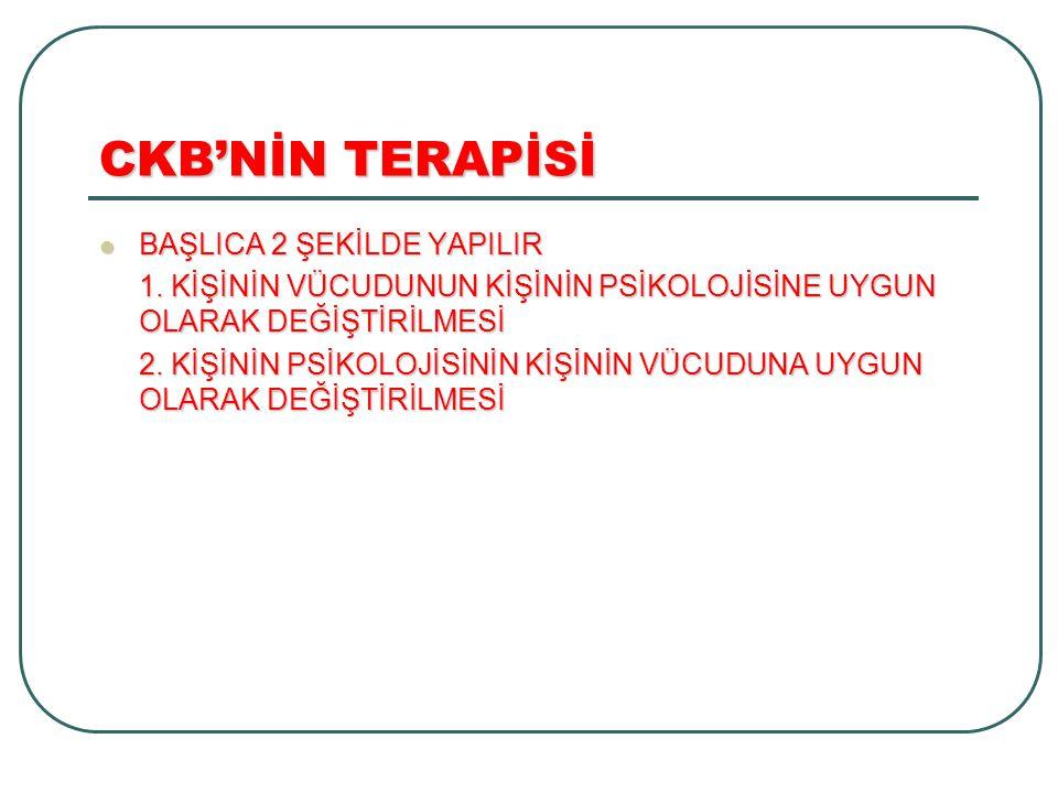 CKB'NİN TERAPİSİ BAŞLICA 2 ŞEKİLDE YAPILIR