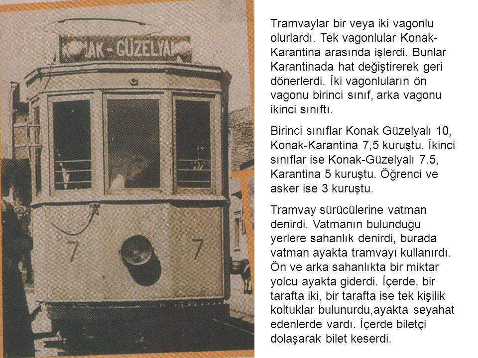 Tramvaylar bir veya iki vagonlu olurlardı