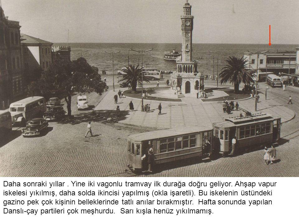 Daha sonraki yıllar. Yine iki vagonlu tramvay ilk durağa doğru geliyor