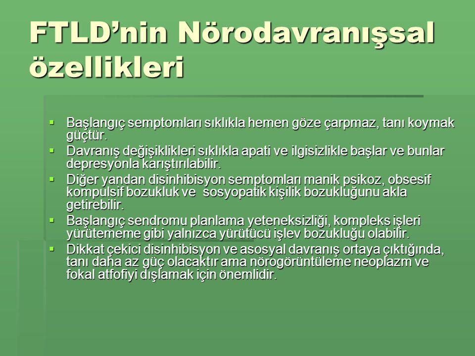 FTLD'nin Nörodavranışsal özellikleri