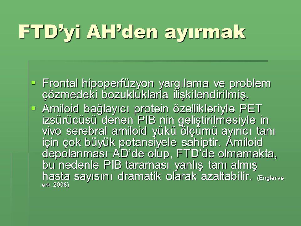 FTD'yi AH'den ayırmak Frontal hipoperfüzyon yargılama ve problem çözmedeki bozukluklarla ilişkilendirilmiş.